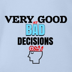 Very good at bad decisions - Organic Short-sleeved Baby Bodysuit