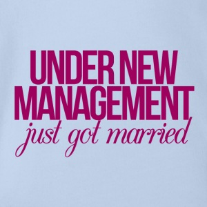 Hochzeit / Heirat: Under New Management - just got - Baby Bio-Kurzarm-Body