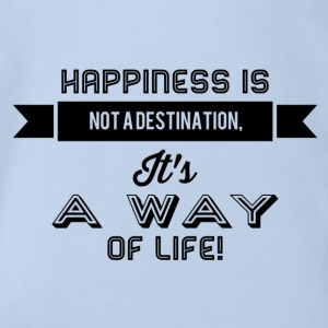 happiness is not a destination - Baby Bio-Kurzarm-Body