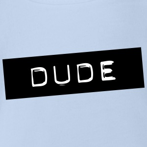 Dude - Organic Short-sleeved Baby Bodysuit