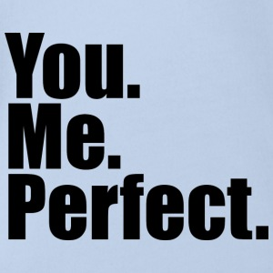 You. Me. Perfect. - Baby bio-rompertje met korte mouwen