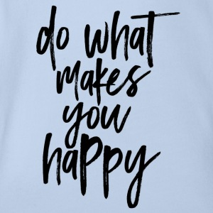 Do what makes you happy - Organic Short-sleeved Baby Bodysuit