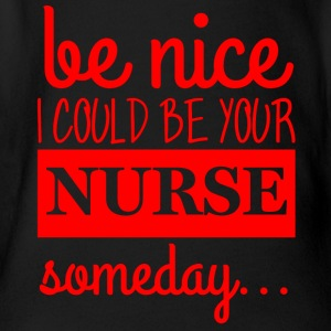 Nurse: Be Nice. I could be your nurse - Organic Short-sleeved Baby Bodysuit