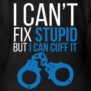 Police: I can't fix stupid but i can cuff it. - Organic Short-sleeved Baby Bodysuit