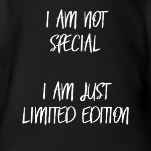 I am not special, i am just limited edition! - Baby Bio-Kurzarm-Body