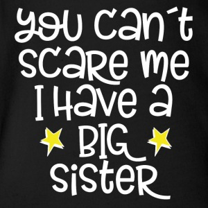 you can´t scrare me - big sister - Baby Bio-Kurzarm-Body