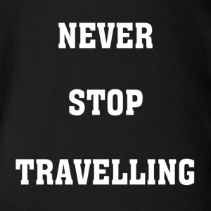 Never Stop Traveling - Organic Short-sleeved Baby Bodysuit