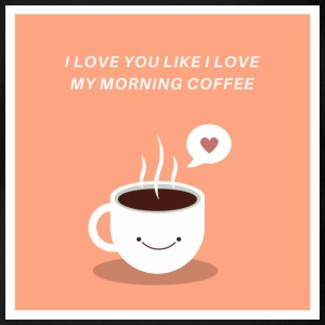 I Love You Like I Love My Morning Coffee - Organic Short-sleeved Baby Bodysuit