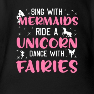 Sing With Mermaids Ride A Unicorn Dance Fairies - Baby Bio-Kurzarm-Body