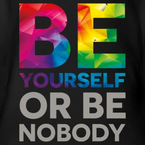 be your self or be nobody - Baby Bio-Kurzarm-Body