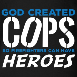 Police: God created cops so firefighters can have - Organic Short-sleeved Baby Bodysuit