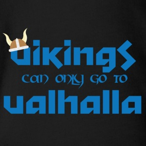 Wikinger: Vikings can only go to Valhalla - Baby Bio-Kurzarm-Body