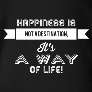 Happiness is not a destination it's a way... weiss - Baby Bio-Kurzarm-Body