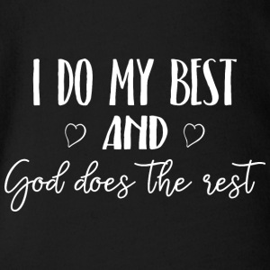 I do my best and God does the rest - Baby Bio-Kurzarm-Body