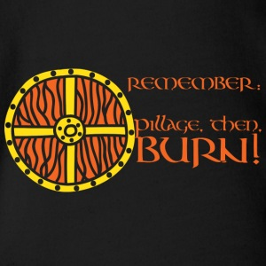 Wikinger: Remember - Pillage, Then Burn! - Organic Short-sleeved Baby Bodysuit