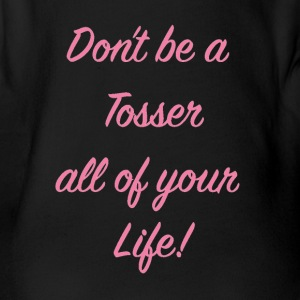 Don't be a Tosser all of your Life! - Organic Short-sleeved Baby Bodysuit
