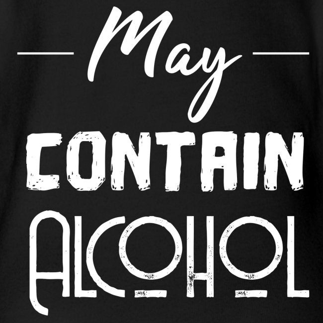 May contain Alcohol - Funny gift idea