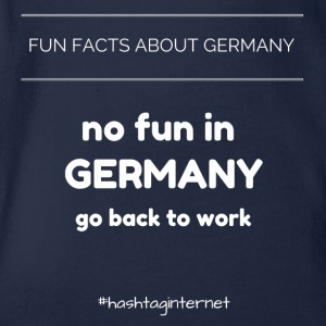 fun facts about Germany no fun in Germany go back - Organic Short-sleeved Baby Bodysuit