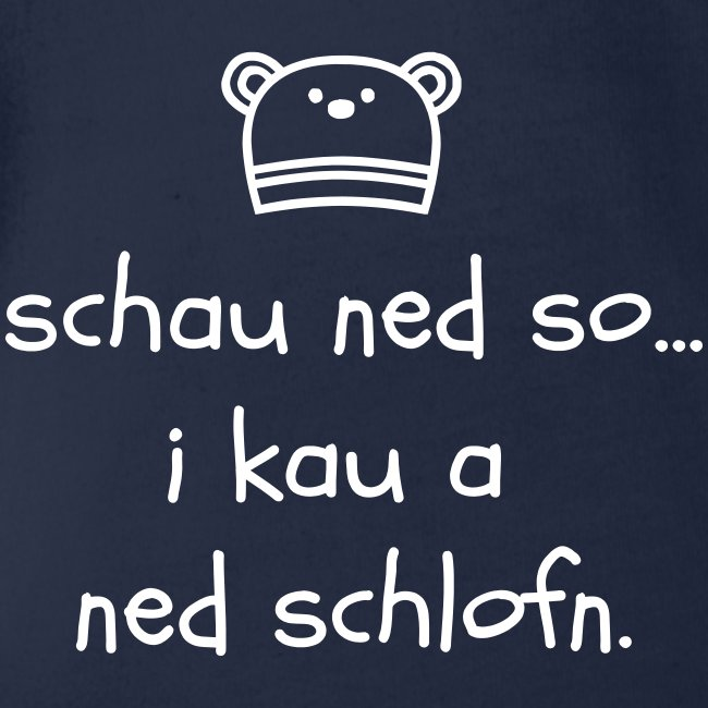 Schau ned so I kau a ned schlofn - Baby Bio-Kurzarm-Body