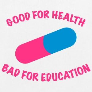Good for health bad for education. - EarthPositive Tote Bag
