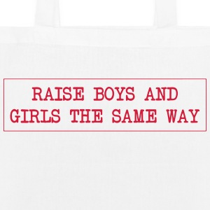 Raise boys and girls the same way - EarthPositive Tote Bag