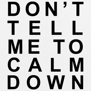 Don't tell me to calm down - EarthPositive Tote Bag
