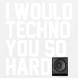 I would techno you so hard - EarthPositive Tote Bag