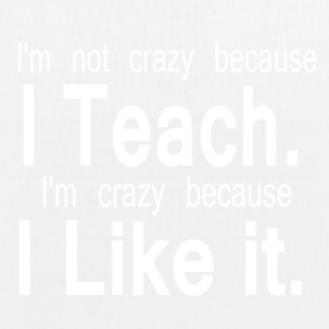 CRAZY TEACHER - EarthPositive Tote Bag