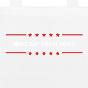 Make Rap Great Again - EarthPositive Tote Bag