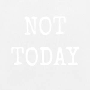 NOT TODAY - EarthPositive Tote Bag