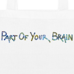 Part Of Your Brain - EarthPositive Tote Bag