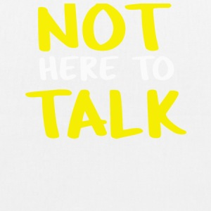 not here to talk - EarthPositive Tote Bag
