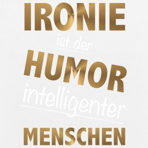 Irony is the humor intelligent people - EarthPositive Tote Bag