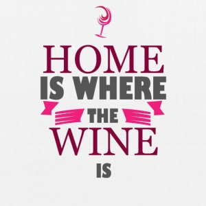 For wine lovers: Home is where the wine is - EarthPositive Tote Bag