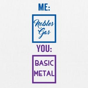 Periodic table: Me - Nobles gas. You - Basic Metal - EarthPositive Tote Bag