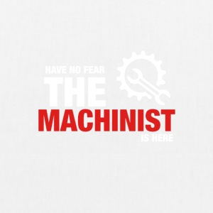 Har No Fear The Machinist Is Here - Bio-stoffveske
