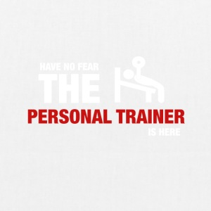 Have No Fear The Personal Trainer Is Here - EarthPositive Tote Bag
