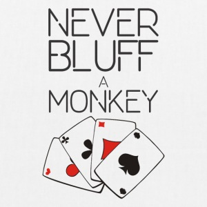 Never bluff a monkey - EarthPositive Tote Bag