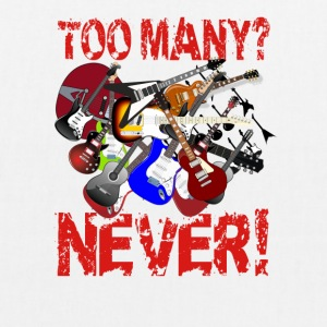 Too Many Guitars? Never! - EarthPositive Tote Bag
