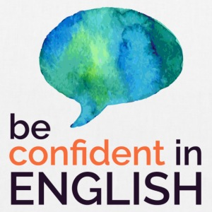 Be confident in English - EarthPositive Tote Bag
