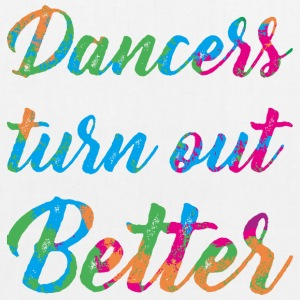 Dancers are better - EarthPositive Tote Bag