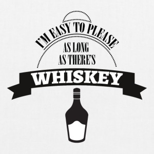 Whiskey - I'm ease to please as long ... - EarthPositive Tote Bag