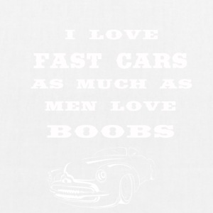 i love fast cars as much as men love boobs - EarthPositive Tote Bag