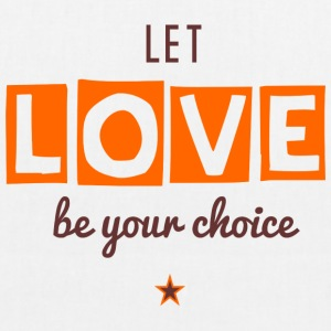 Let Love Be Your Choice - EarthPositive Tote Bag
