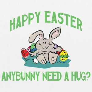 Happy Easter Any Bunny Need A Hug - EarthPositive Tote Bag