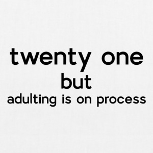 21 Birthday: Twenty One but adulting is on proc - EarthPositive Tote Bag