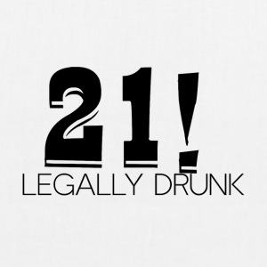 21 Birthday: 21! Legally Drunk - EarthPositive Tote Bag