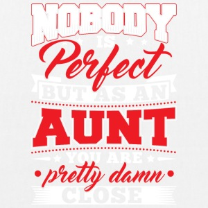 Nobody is perfect but as to aunt - EarthPositive Tote Bag