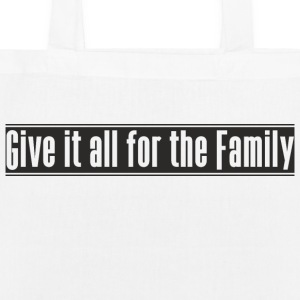 Give_it_all_for_the_Family ontwerp - Bio stoffen tas