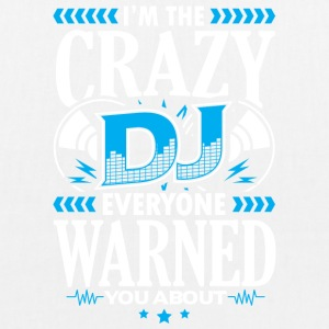 DEEJAY -I'M THE CRAZY DJ EVERYONE WARNED YOU ABOUT - Bio-Stoffbeutel